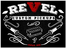 Revel Custom Pickups